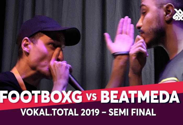 FOOTBOXG vs BEATMEDA Vokal Total Beatbox Battle 2019 Semi 决赛