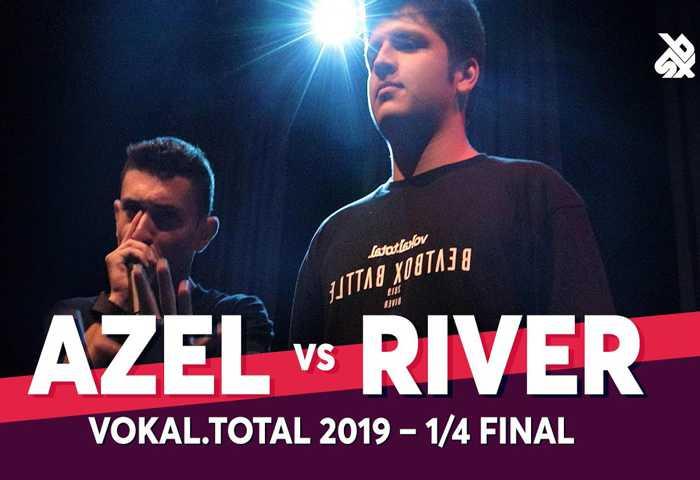 AZEL vs RIVER Vokal Total Beatbox Battle 2019 1⁄4 决赛