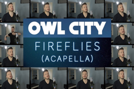 【阿卡贝拉】Fireflies – Owl City